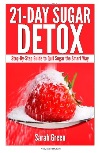 Book promotion 21 day sugar detox step by step guide to quit sugar